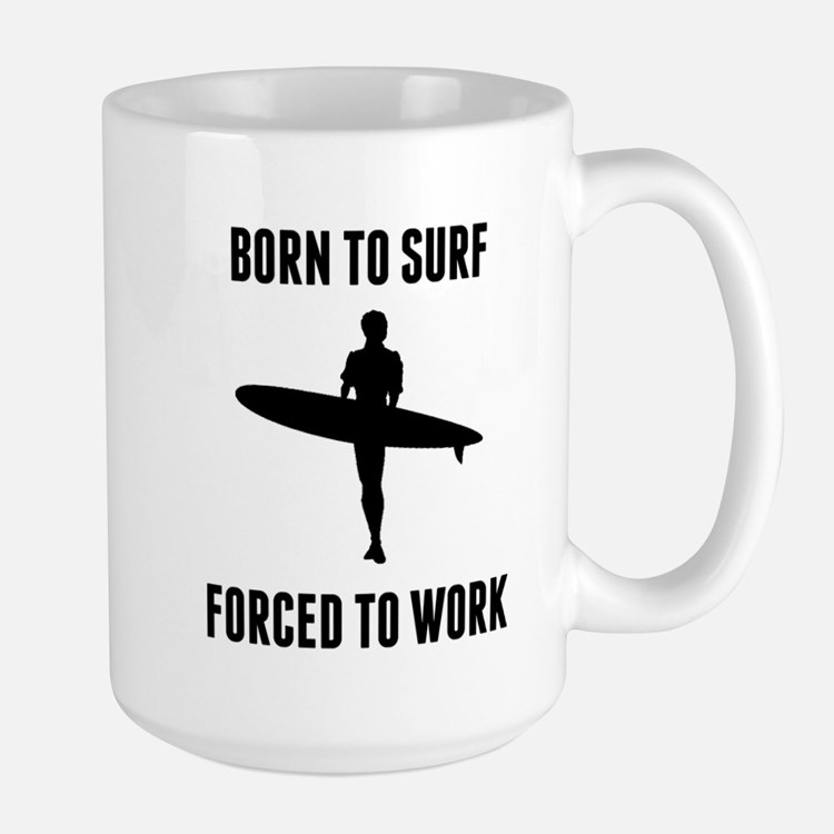 Born To Surf Forced To Work Mugs