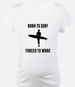 Born To Surf Forced To Work Shirt