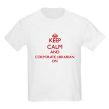 Keep Calm and Corporate Librarian ON T-Shirt