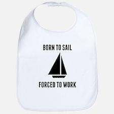 Born To Sail Forced To Work Bib