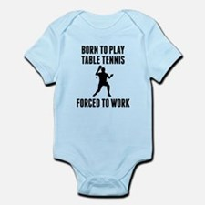 Born To Play Table Tennis Forced To Work Body Suit