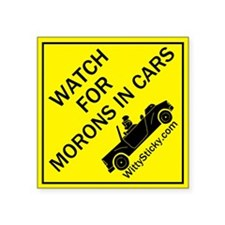 "Watch for Morons In Cars! 3"" Square"