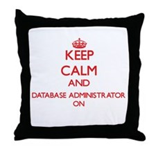Keep Calm and Database Administrator Throw Pillow