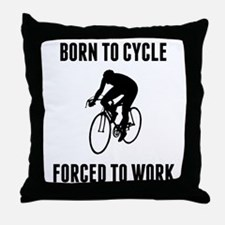 Born To Cycle Forced To Work Throw Pillow