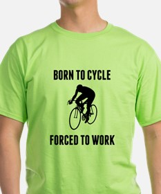 Born To Cycle Forced To Work T-Shirt