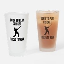 Born To Play Cricket Forced To Work Drinking Glass