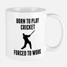 Born To Play Cricket Forced To Work Mugs