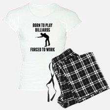 Born To Play Billiards Forced To Work Pajamas