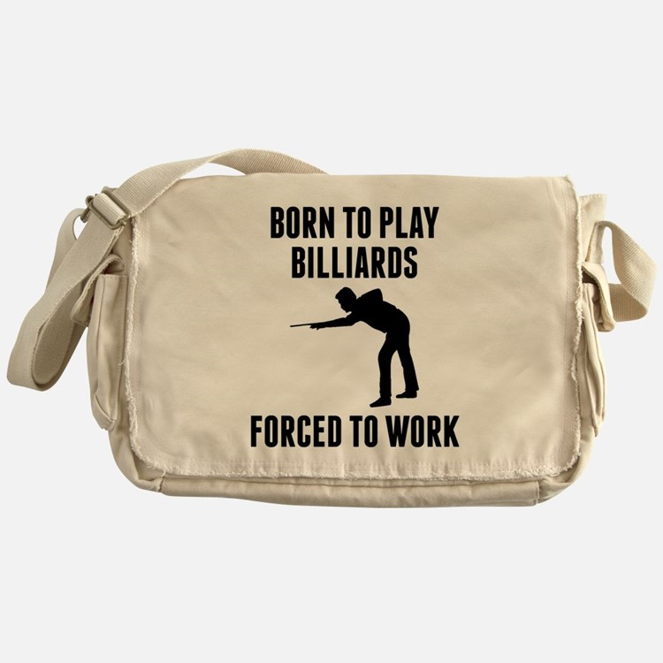 Born To Play Billiards Forced To Work Messenger Ba