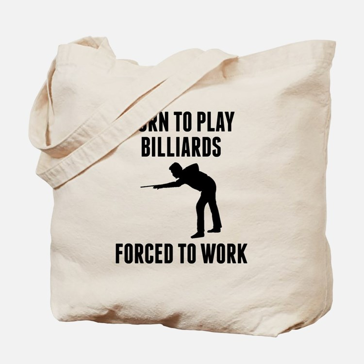Born To Play Billiards Forced To Work Tote Bag