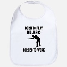 Born To Play Billiards Forced To Work Bib