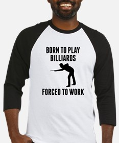Born To Play Billiards Forced To Work Baseball Jer
