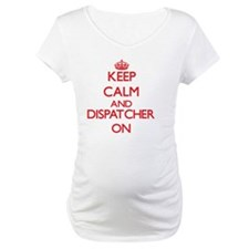 Keep Calm and Dispatcher ON Shirt