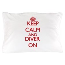 Keep Calm and Diver ON Pillow Case