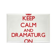 Keep Calm and Dramaturg ON Magnets