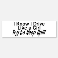 Drive Like A Girl Bumper Bumper Bumper Sticker