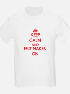 Keep Calm and Felt Maker ON T-Shirt