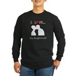 I Love My Boyfriend Long Sleeve Dark T-Shirt