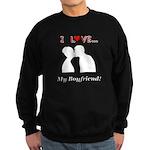 I Love My Boyfriend Sweatshirt (dark)
