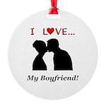 I Love My Boyfriend Round Ornament