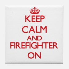 Keep Calm and Firefighter ON Tile Coaster