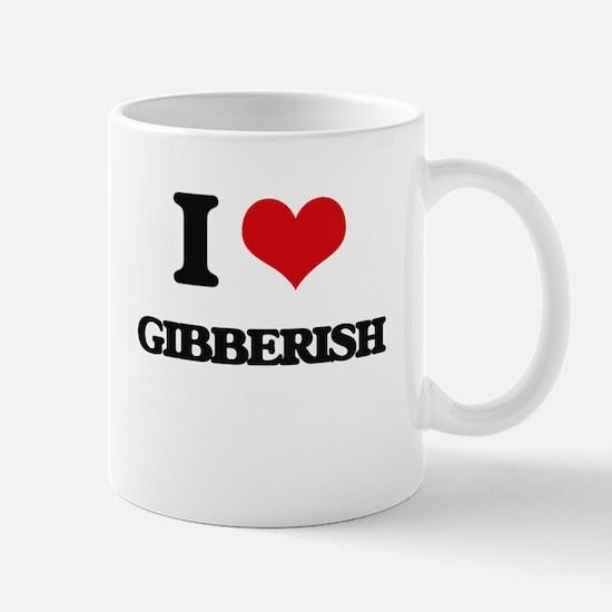 I Love Gibberish Mugs