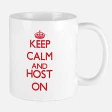 Keep Calm and Host ON Mugs