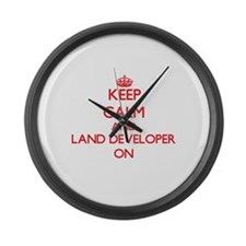 Keep Calm and Land Developer ON Large Wall Clock