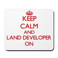 Keep Calm and Land Developer ON Mousepad