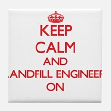 Keep Calm and Landfill Engineer ON Tile Coaster
