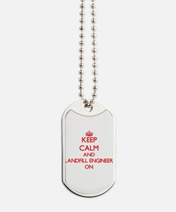 Keep Calm and Landfill Engineer ON Dog Tags