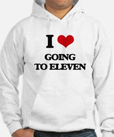 I love Going To Eleven Hoodie
