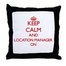 Keep Calm and Location Manager ON Throw Pillow
