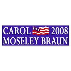 Carol Moseley Braun 2008 (bumper sticker)