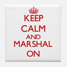 Keep Calm and Marshal ON Tile Coaster