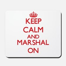 Keep Calm and Marshal ON Mousepad