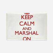 Keep Calm and Marshal ON Magnets