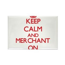 Keep Calm and Merchant ON Magnets