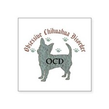 Obsessive Chihuahua Disorder Sticker