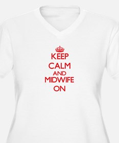 Keep Calm and Midwife ON Plus Size T-Shirt