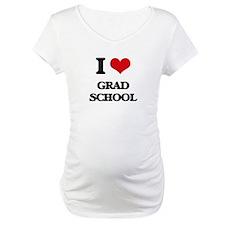 I Love Grad School Shirt