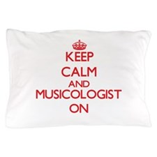 Keep Calm and Musicologist ON Pillow Case