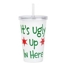Its Ugly Up In Here Acrylic Double-wall Tumbler