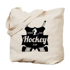 Screw This Hockey Is On Tote Bag