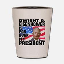 Eisenhower 4ever Shot Glass