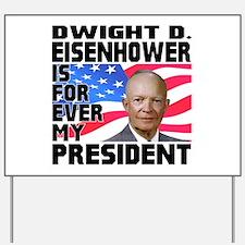 Eisenhower 4ever Yard Sign