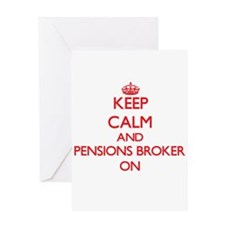 Keep Calm and Pensions Broker ON Greeting Cards