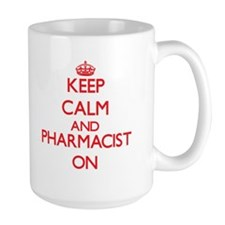 Keep Calm and Pharmacist ON Mugs
