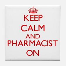 Keep Calm and Pharmacist ON Tile Coaster