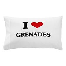 I Love Grenades Pillow Case